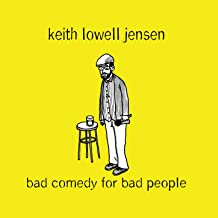 Bad Comedy for Bad People [Explicit]