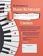 My Notebook of Piano Keyboard Chords: Designed for learning