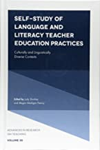 Self-Study of Language and Literacy Teacher Education Practices: Culturally and Linguistically Diverse Contexts (Advances in Research on Teaching)