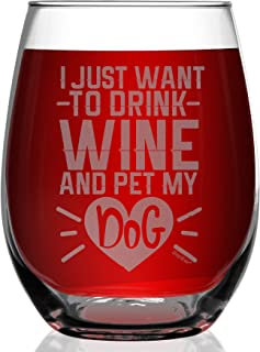 Shop4Ever I Just Want To Drink Wine And Pet My Dog Laser Engraved Stemless Wine Glass ~ Funny Birthday Gift for Dog Mom Dad Dog Lover Fur Mama ~ (15 oz.)