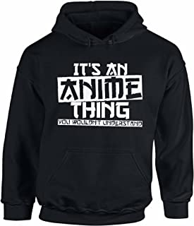 Unisex It's an Anime Thing You Wouldn't Understand Geek White Graphic Hoodie Tops