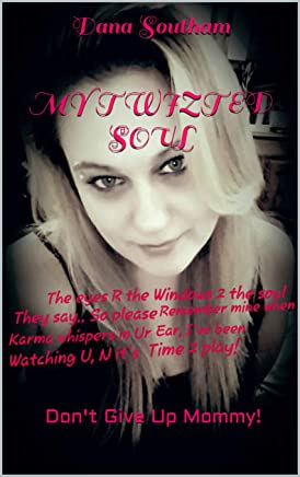 My Twizted Soul: Don't Give Up Mommy! (English Edition)