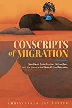 Conscripts of Migration: Neoliberal Globalization, Nationalism, and the Literature of New African Diasporas