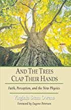 And the Trees Clap Their Hands : Faith, Perception, and the New Physics