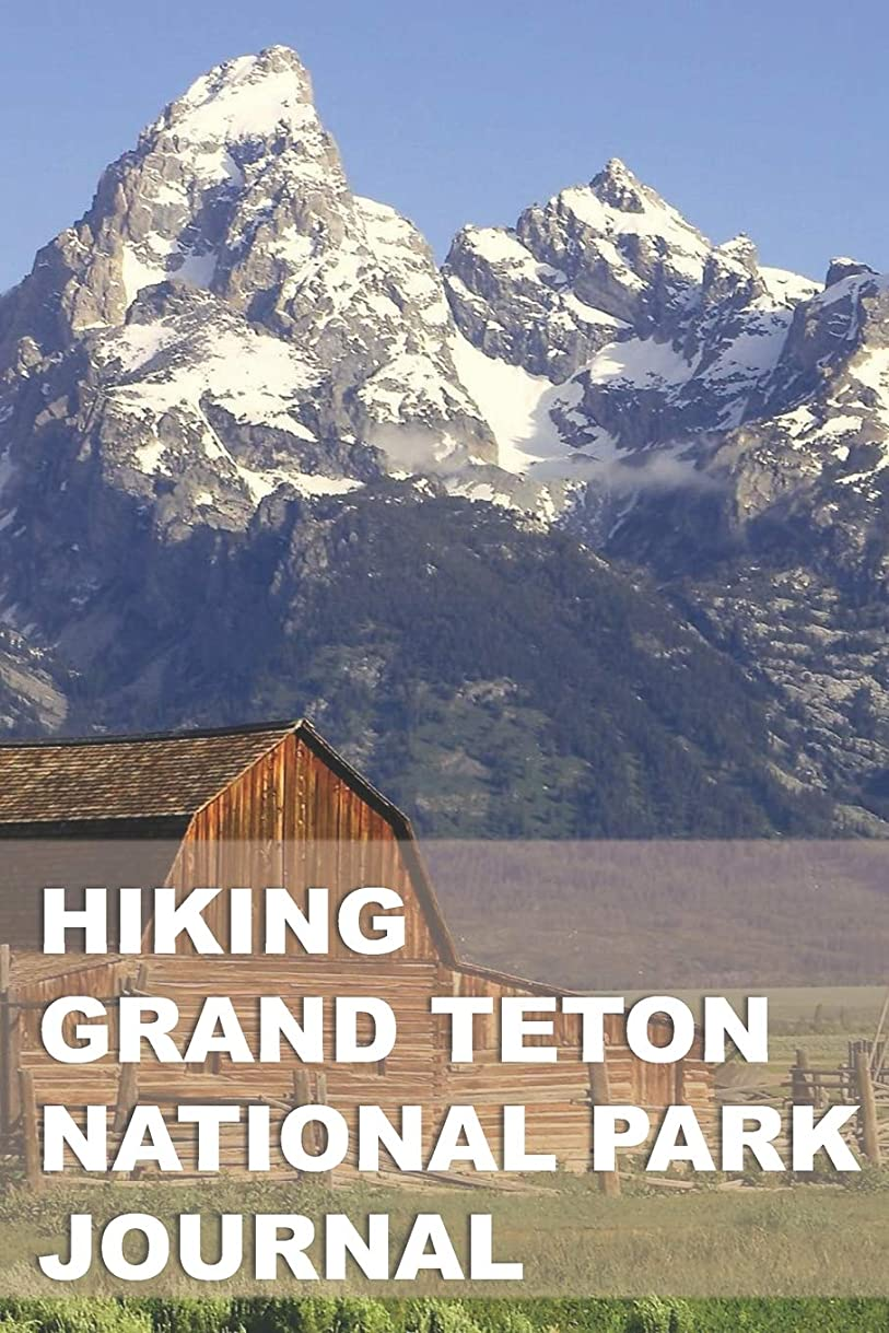 判決穀物スタイルHiking Grand Teton National Park Journal: Planner & Tracker for Exploring One of Our Nation's Greatest Parks