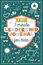 The 3 Minute Leadership Journal for Kids: Cultivate an Attitude of Self Confidence and Leadership in Children