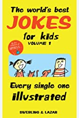 The World's Best Jokes for Kids Volume 1: Every Single One Illustrated Kindle Edition