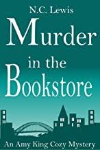 Murder in the Bookstore: An absolutely gripping cozy mystery full of twists, humor and coffee set in Austin, Texas. (An Amy King Cozy Mystery Book 1)