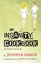 The Insanity Cookbook: Life through the dreamscape