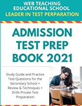 Admission Test Prep Book 2021: Study Guide and Practice Test Questions for the Secondary School + Review and Techniques + ...