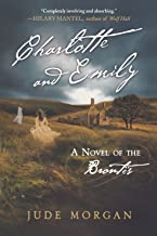 Charlotte and Emily: A Novel of the Brontë's