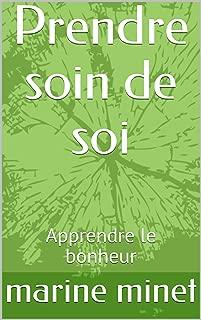 Prendre soin de soi: Apprendre le bonheur  (méthode Vitality t. 2) (French Edition)