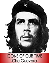 Che Guevara - Icons Of Our Time