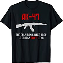 AK-47 The Only Communist Idea Liberals Don't Like T-Shirt