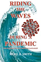 Riding The Waves During A Pandemic: Will Your Family Survive Shelter in Place Again?