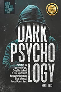 Dark Psychology: From an Ex-CIA Operative Officer, Everything You Need to Know About Covert Manipulation Techniques & How ...