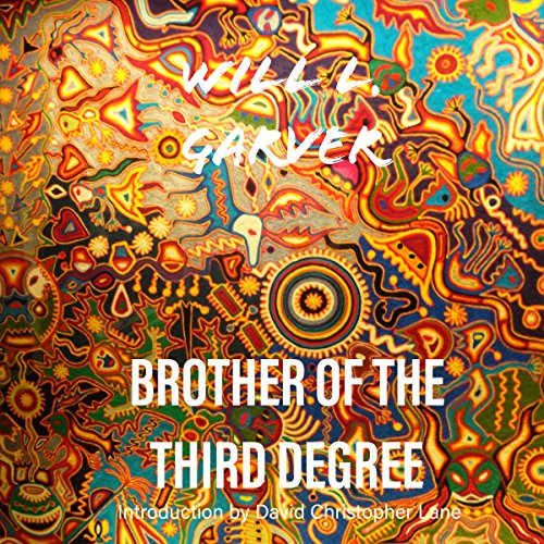 Brother of the Third Degree Audiobook By Will L. Garver cover art