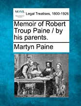 Memoir of Robert Troup Paine / By His Parents.