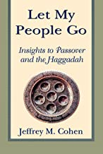 Let My People Go: Insights to Passover and the Haggadah