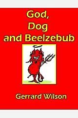 God, Dog and Beelzebub Kindle Edition