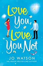 Love You, Love You Not: The laugh-out-loud rom-com you NEED this summer! (English Edition)