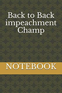 Back to Back impeachment Champ Notebook