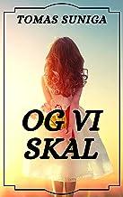 Og vi skal (Danish Edition)