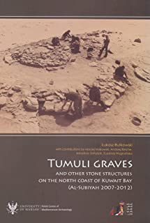 Tumuli Graves and Other Stone Structures on the North Coast of Kuwait Bay (Al-Subiyah 2007-2012)