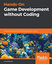 Hands-On Game Development without Coding: Create 2D and 3D games with Visual Scripting in Unity