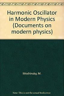Harmonic Oscillator In Modern (Documents on modern physics)