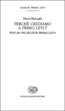 Perché crediamo a Primo Levi?: Why do we believe Primo Levi? (Lezioni Primo Levi Vol. 4)