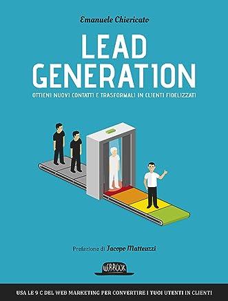 Lead Generation: Ottieni nuovi contatti e trasformali in clienti fidelizzati