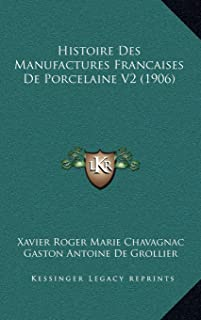 Histoire Des Manufactures Francaises De Porcelaine V2 (1906)