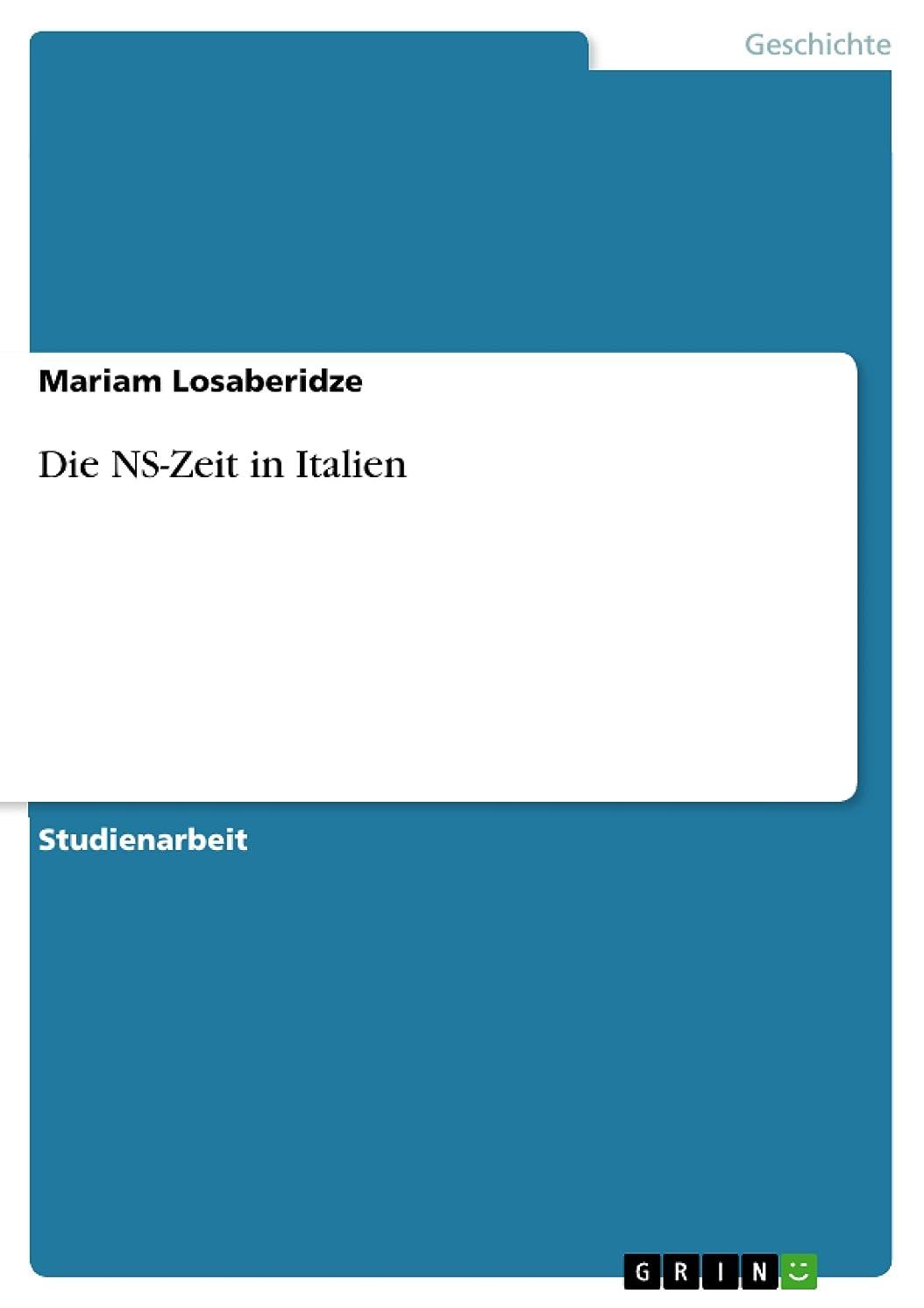 請負業者弱まる有益Die NS-Zeit in Italien (German Edition)