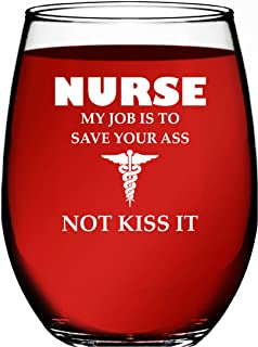 Nurse Gifts For Women My Job Is To Save Your A Not Kiss It Novelty Wine Glass 15 OZ – Funny Gifts For Nurses, For Women, For Men, RN Nursing Gifts, CoWorker Gift