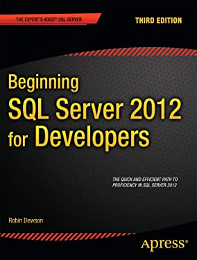 Beginning SQL Server 2012 for Developers (Expert's Voice SQL Server)