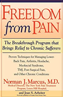 Freedom from Pain: The Breakthrough Method of Pain Relief Based on the New York Pain Treatment Program at Lenox Hill Hospital
