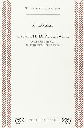 La notte di Auschwitz. La concezione del male nei testi letterari di Elie Wiesel