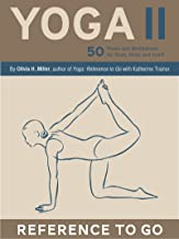 Yoga II: Reference to Go: 50 Poses and Meditations for Body, Mind, and Spirit