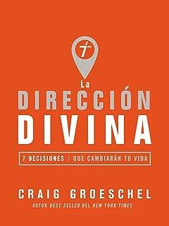 La dirección divina: 7 decisiones que cambiarán tu vida (Spanish Edition)