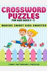 CROSSWORD PUZZLES FOR KIDS AGES 6 - 8: MAKING SMART KIDS SMARTER (Puzzler) Paperback