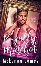 Royally Matched: A Royal Forbidden Romance: 1