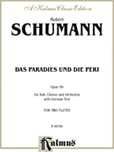 Das Paradies und die Peri (Paradis and the Peri), Op. 50: Satb Divisi with S, S, MS, & Atb Soli (German Language Edition),...