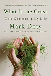 What Is the Grass: Walt Whitman in My Life