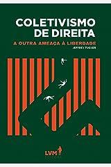 Coletivismo de direita: a outra ameaça à liberdade (Portuguese Edition) Kindle Edition