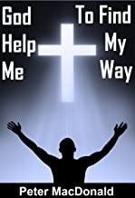 God Help Me - Help Me God to Find My Way (English Edition)