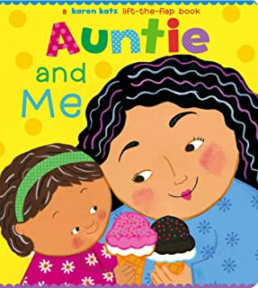Auntie and Me: A Karen Katz Lift-the-Flap Book