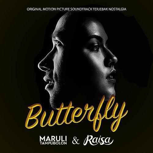 "Butterfly (from ""terjebak nostalgia"") by raisa maruli tampubolon."