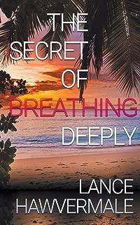 The Secret of Breathing Deeply