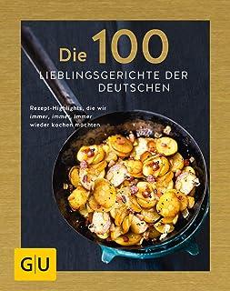Die 100 Lieblingsgerichte der Deutschen: Rezept-Highlights,